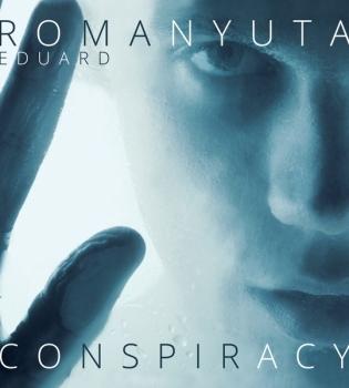 Эдуард Романюта,альбом,Conspiracy